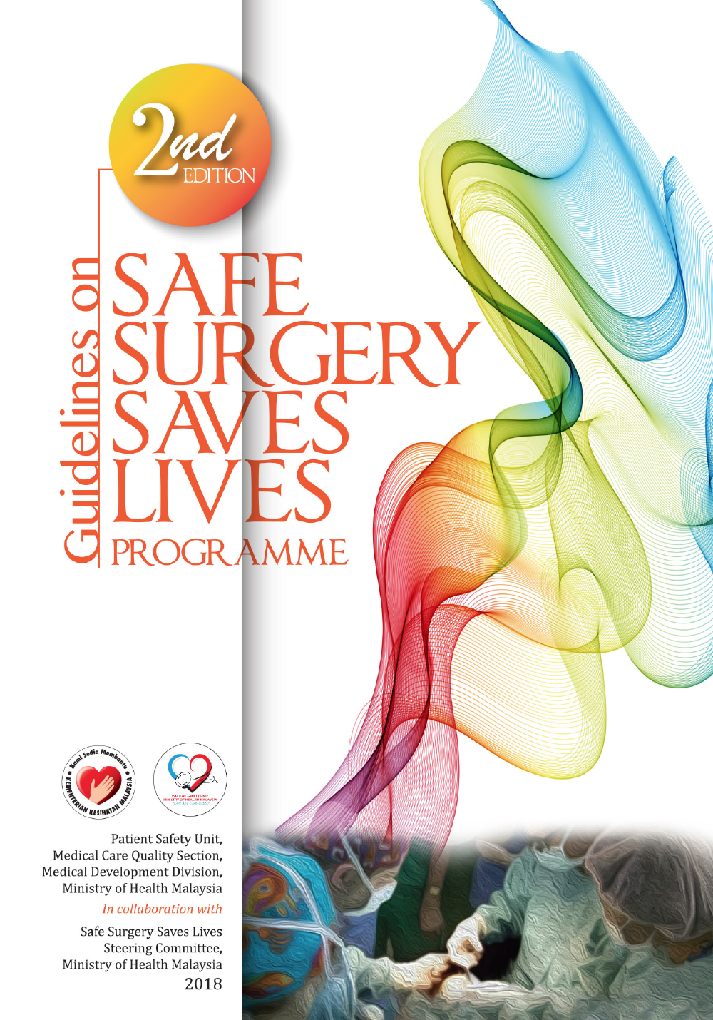 Press Statement Dg Of Health 3 July 2018 Launching Of The Second Edition Of Guidelines On Safe Surgery Saves Lives Programme From The Desk Of The Director General Of Health Malaysia